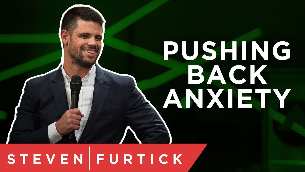 5 Ways To Fight Anxiety | Pastor Steven Furtick