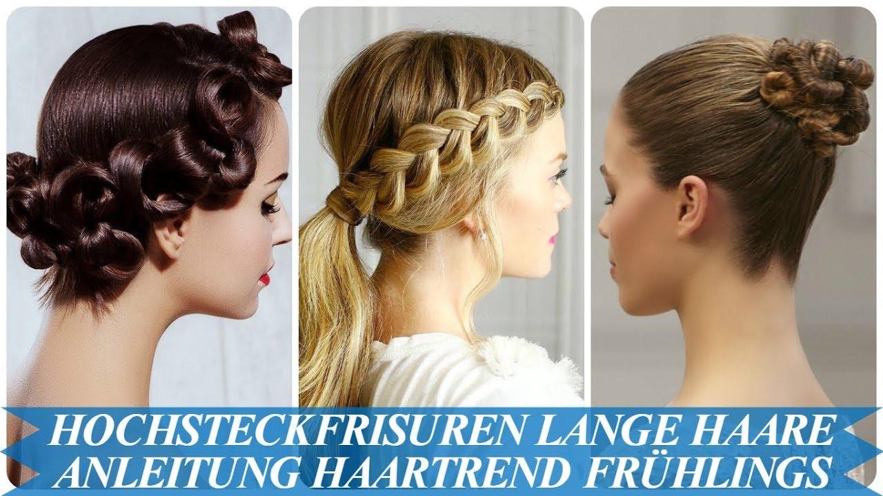 Hochsteckfrisuren Lange Haare Anleitung Haartrend Frühlings 2018
