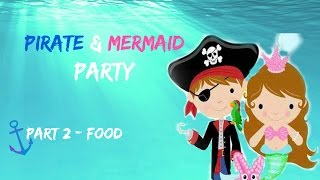Part 2 Pirate And Mermaid Party