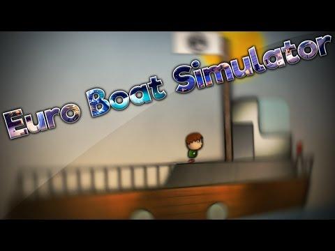 ★ CF2.5 - Euro Boat Simulator (720p 60FPS) ★