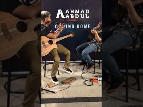 Ahmad Abdul - Coming Home (Live)