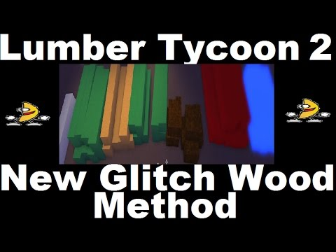 GLITCH WOOD METHOD : Lumber Tycoon 2 | RoBlox ( New November 2016 )