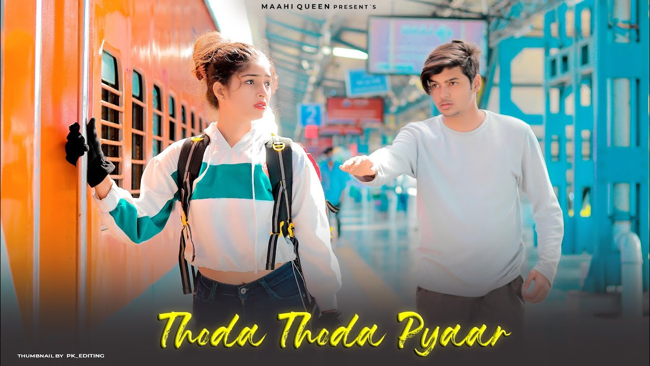 Thoda Thoda Pyaar | Cute Love Story | Stebin Ben | Latest Sad Song | Maahi Queen | Latest Song 2021