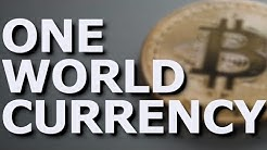 Bitcoin: The One World Currency