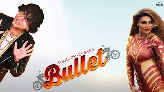 Bullet (Lyrical Audio) Sukha Delhi Wala ft. Rakhi Sawant | New Punjabi Song 2018 | White Hill Music