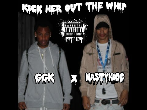 Kick Her Out The Whip (Free Style) - NastyNicc X GGK (Prod.By 2side)