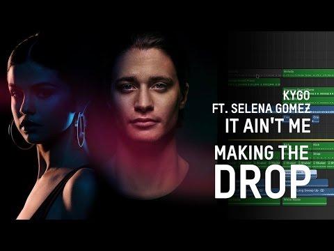 Making The Drop: Kygo Feat. Selena Gomez - It Ain't Me