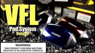 VFL (650mah) Vape Pod System By VOOPOO ~AIO Vape Pod System Review~