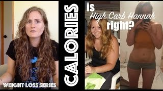 High Carb Hannah, Calories, & Weight Loss - Is she RIGHT?! - Weight Loss Series Extra