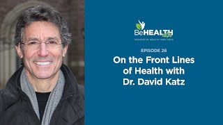 On the Front Lines of Health with Dr. David Katz