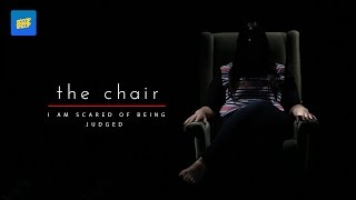 "The Chair | ""I Was Scared Of Being Judged"""