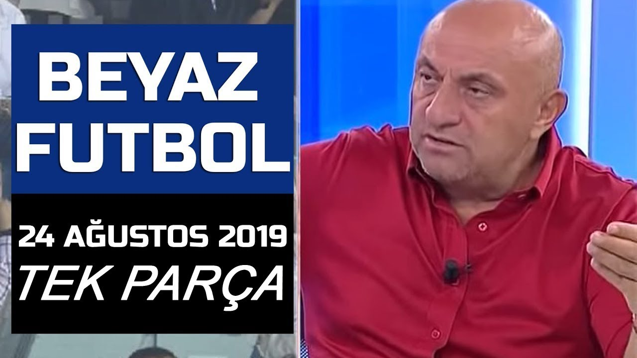 Beyaz Futbol 24 Ağustos 2019