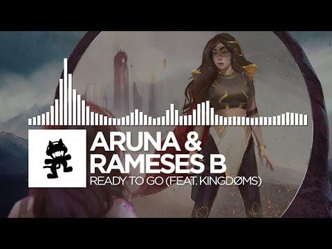 ARUNA & Rameses B - Ready To Go (feat. KINGDØMS) [Monstercat Release]