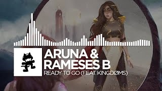 ARUNA & Rameses B - Ready To Go (feat. KINGDØMS) [Monstercat Release]