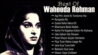 Best Of Waheeda Rehman   Aaj Phir Jeene Ki Tamanna Hai   Old Bollywood Songs