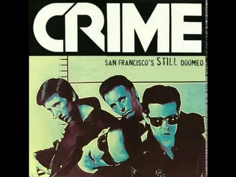 Crime - San Francisco's STILL Doomed (Full Album)