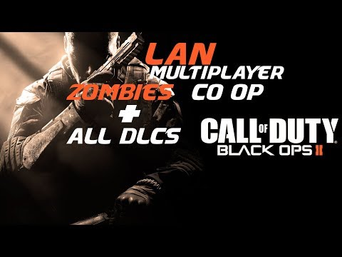 Call Of Duty Black Ops 2 LAN Multiplayer/ Local Co Op Zombies With All DLCs For Free