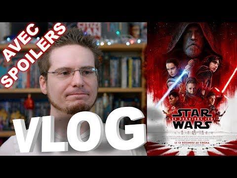 Vlog - Star Wars VIII - Les Derniers Jedi (Spoilers)
