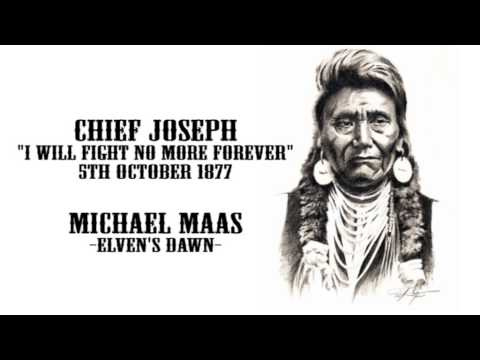 """""""I will fight no more forever"""" speech [Chief Joseph] X Elven's Dawn [Michael Maas]"""