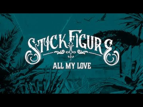 Stick Figure – All My Love