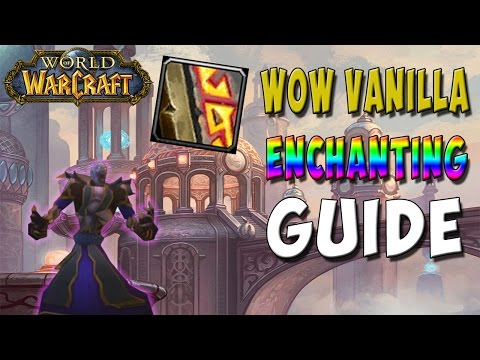 WoW Vanilla - Ultimate Enchanting Guide