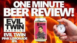 ONE MINUTE BEER REVIEW!! - Evil Twin's Pink Lemonade IPA!