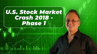 U S Stock Market Crash 2018: Calmly Get Out of Stocks