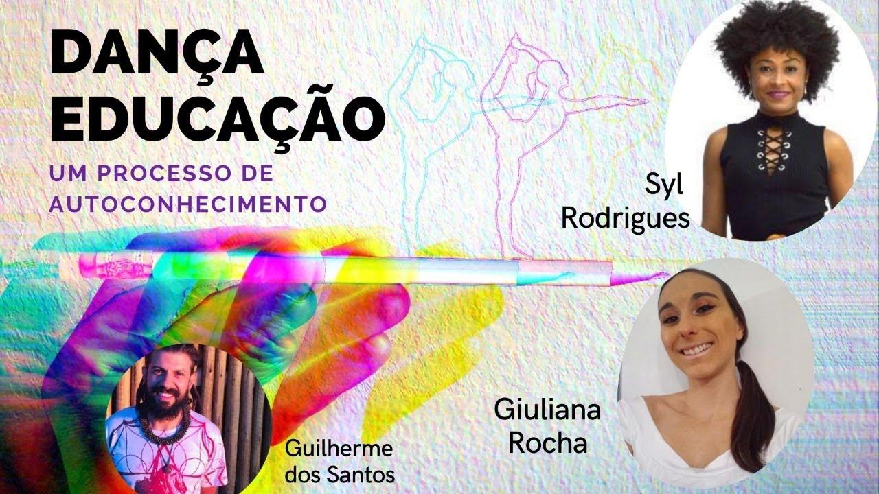 Dança educação, um processo de autoconhecimento com Giuliana Rocha e Syl Rodrigues