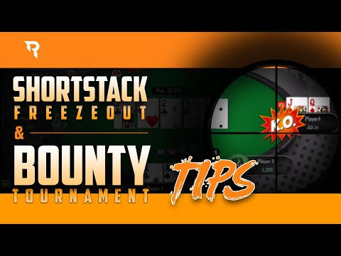 Tips For Short Stack Freezeout & Bounty Tournaments