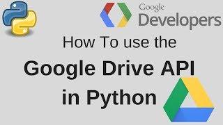 Google Drive API Python Getting Started Upload, Download, Create Files Folder 2018