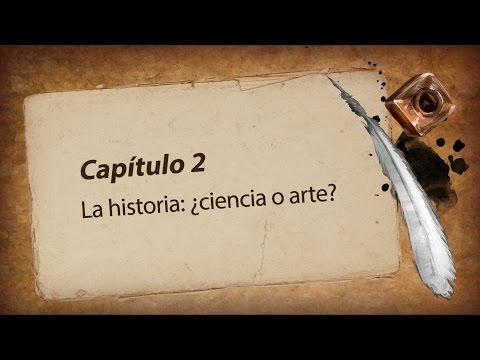 Curso | La Historia y su Método - La historia ¿ciencia o arte? (capítulo 2)