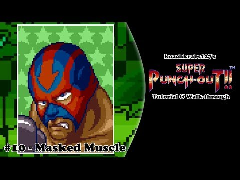 Super Punch-Out!! Tutorial (Part 10 Of 20) - Masked Muscle