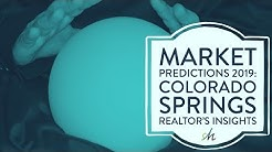 2019 Market Predictions: Colorado Springs Realtor's Insights