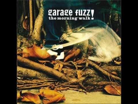 Garage Fuzz- the morning walk