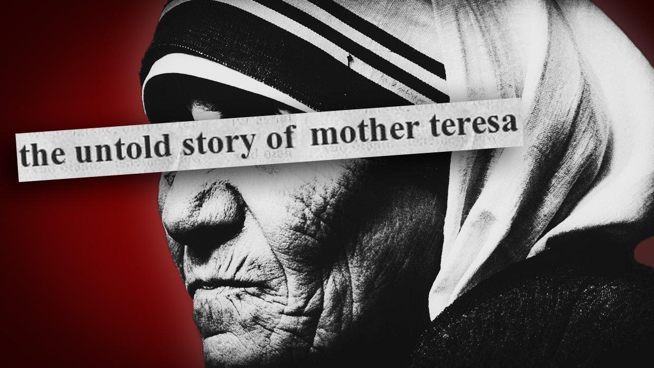 The Dark Side of Mother Teresa