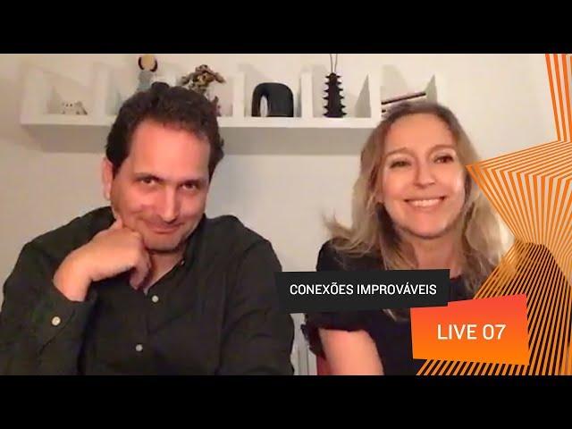 Conexões Improváveis - Live 07