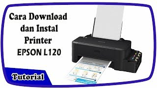 Gambar cover CARA DOWNLOAD DAN INSTAL PRINTER EPSON L120