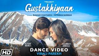 Gustakhiyaan | Dance Video | Virali Parekh | Raghav C | Ritrisha S | Anurag S | Latest Love Songs