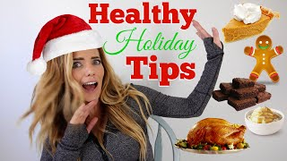 How to Stay Healthy During The Holidays | Tips & Tricks!