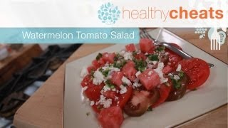 Watermelon Tomato Salad | Healthy Cheats With Jennifer Iserloh
