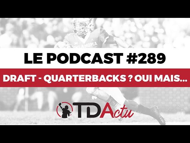 TDA Podcast n°289 - Draft : quarterbacks ? Oui, mais...