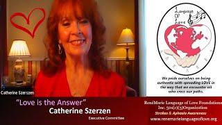 LOVE IS THE ANSWER   Catherine Szerzen