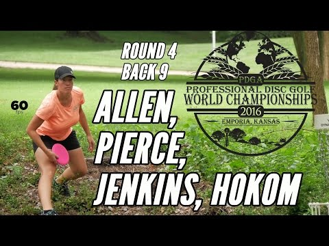 2016 Pro Worlds: Round 4, Back 9 (Allen, Pierce, Jenkins, Hokom)
