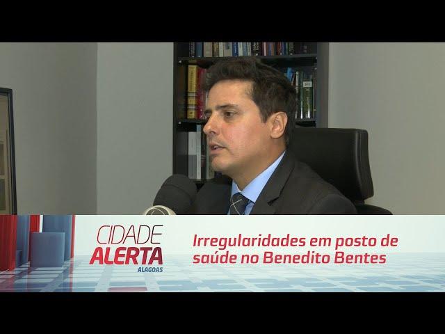 Vistorias constatam irregularidades em posto de saúde no Benedito Bentes