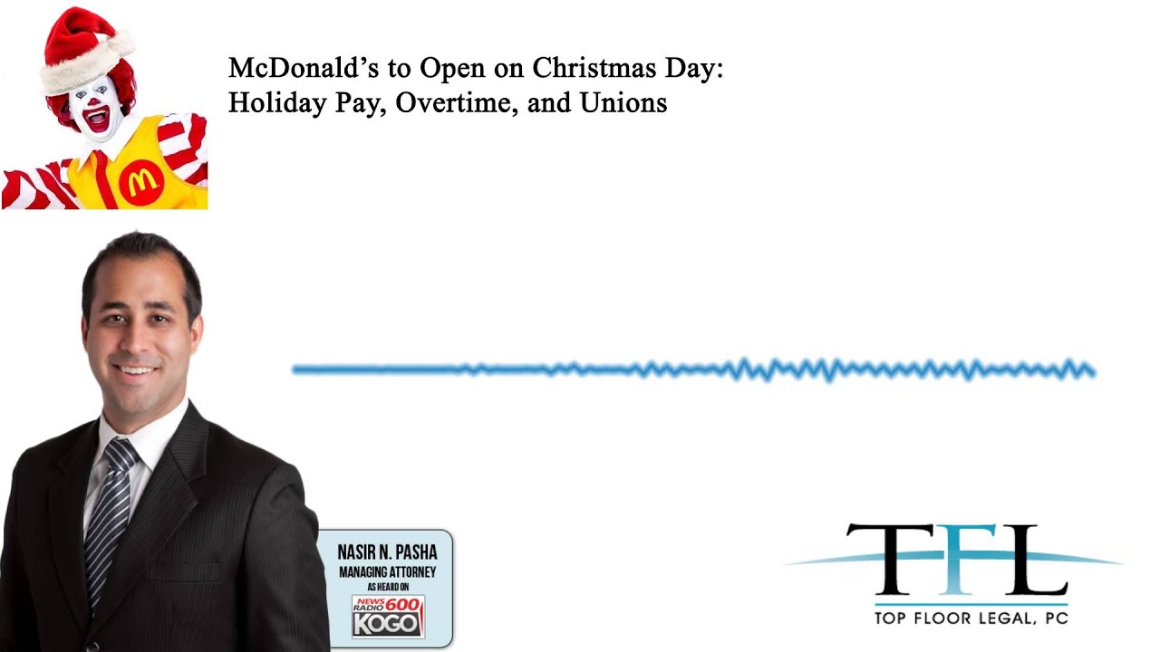 MCDONALD\'S TO OPEN ON CHRISTMAS DAY: HOLIDAY PAY, OVERTIME, AND ...