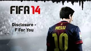 (FIFA 14) Disclosure - F For You