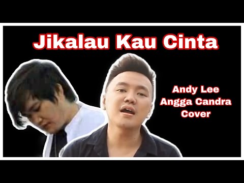 JUDIKA - JIKALAU KAU CINTA (ANDY LEE & ANGGA COVER)