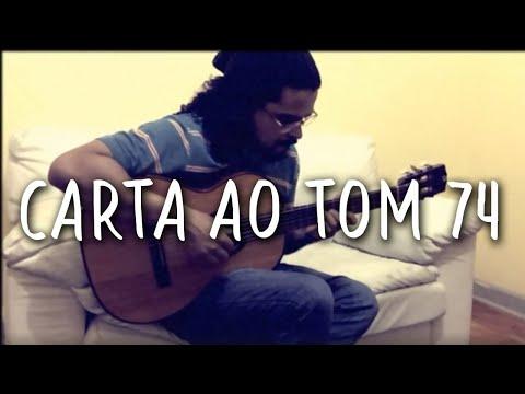 Toquinho - Carta ao Tom 74 (Violão Solo Fingerstyle) MPB #16
