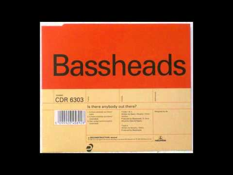 Bassheads -  Is There Anybody Out There (Extended) / 1991