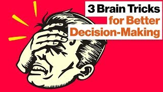 3 Brain Tricks That Will Help You Make Better Decisions | Dean Buonomano